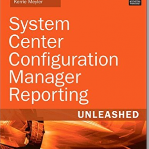 System Center Configuration Manager Reporting Unleashed Book – Easy way to get your Reports Done