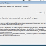 Office 365 connectivity issues an error occurred when trying to join your device to your organisation workplace
