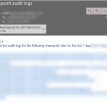 Using PowerShell – Retrieve the o365 audit logs for SharePoint sites